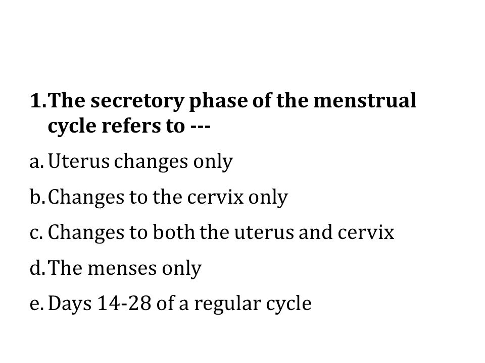 The secretory phase of the menstrual cycle refers to ---