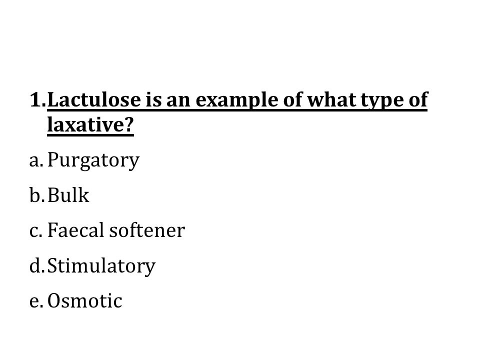 Lactulose is an example of what type of laxative