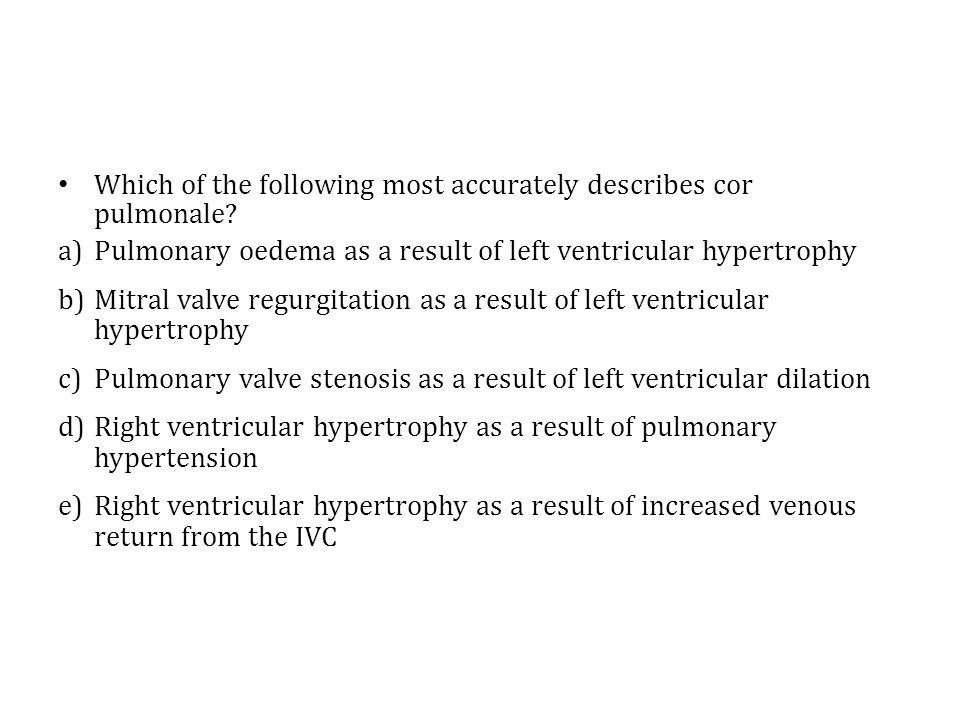 Which of the following most accurately describes cor pulmonale