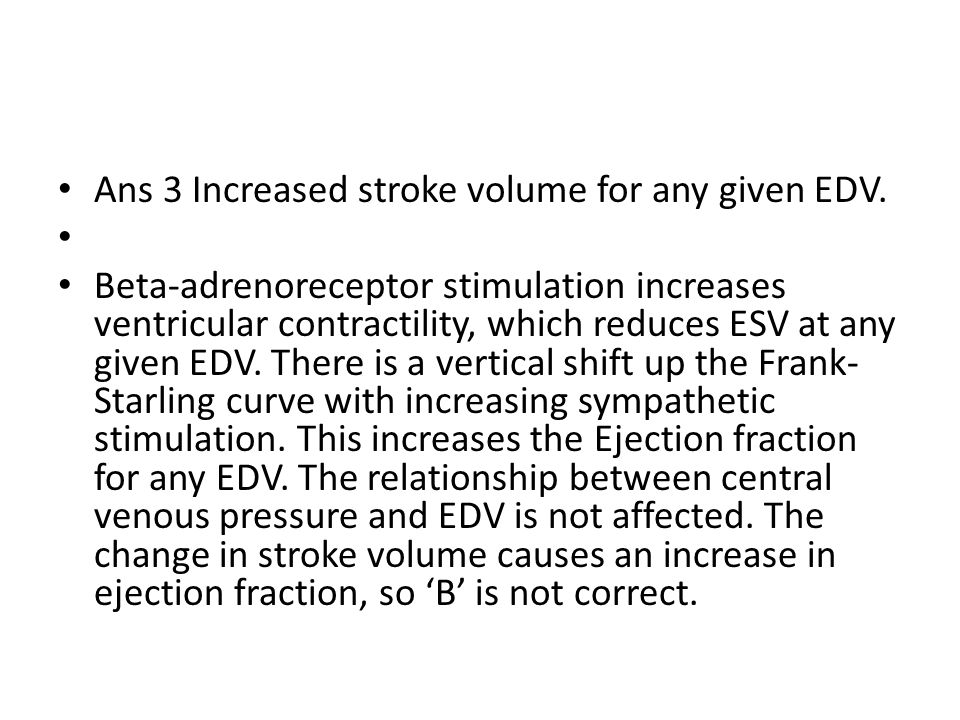 Ans 3 Increased stroke volume for any given EDV.