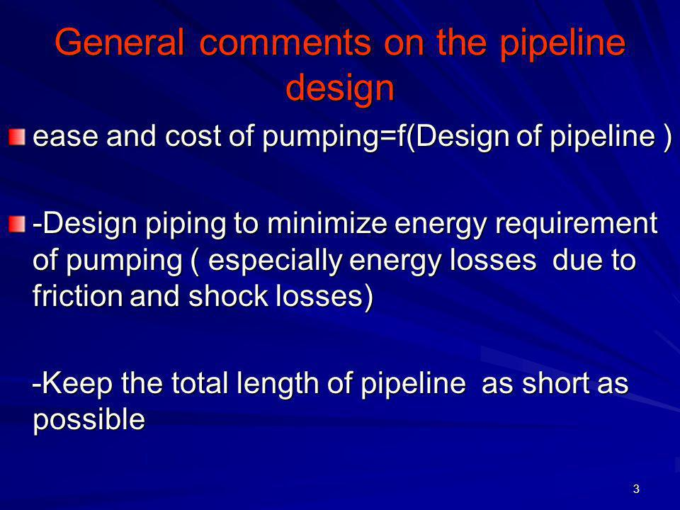 General comments on the pipeline design