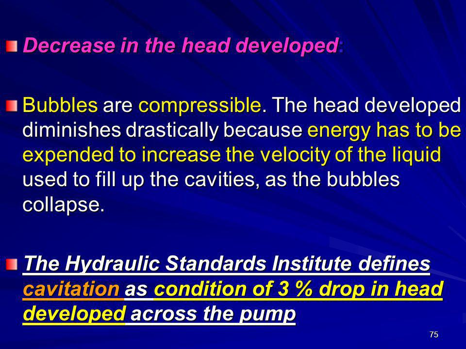 Decrease in the head developed:
