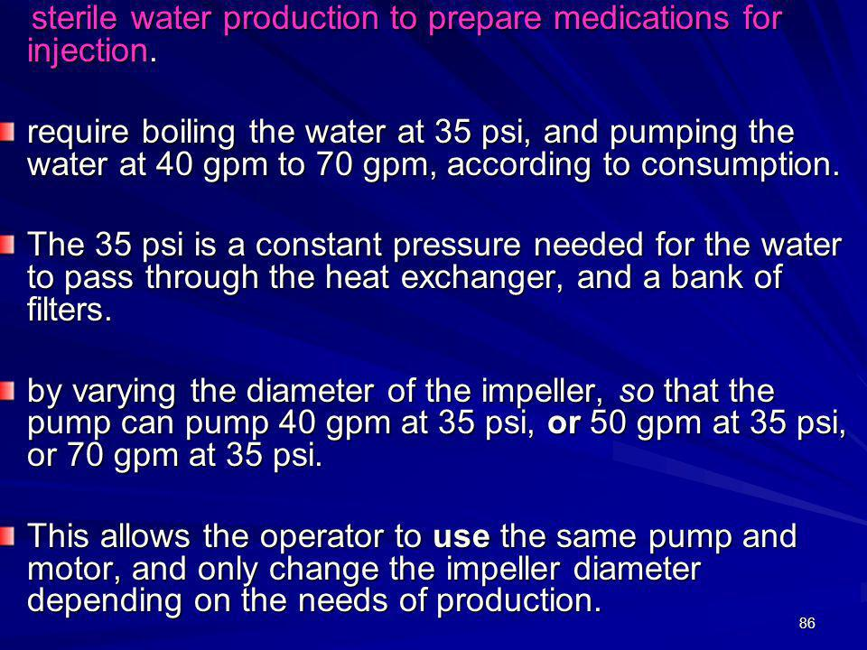 sterile water production to prepare medications for injection.