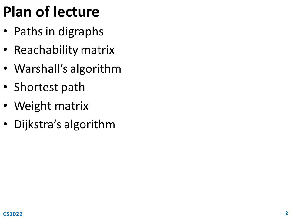 Plan of lecture Paths in digraphs Reachability matrix