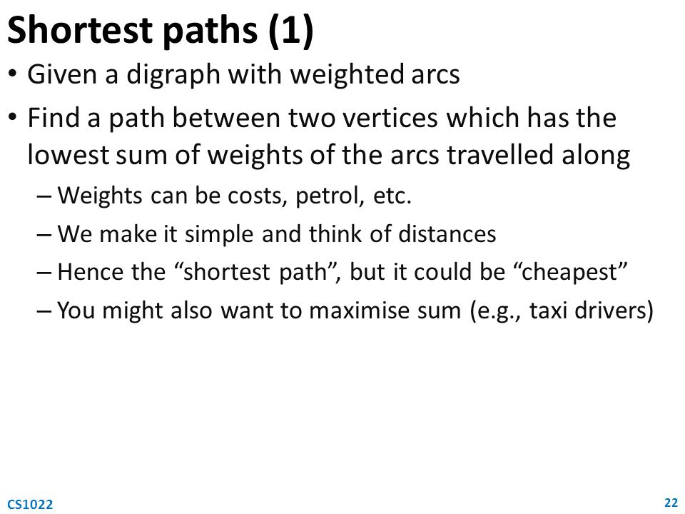 Shortest paths (1) Given a digraph with weighted arcs