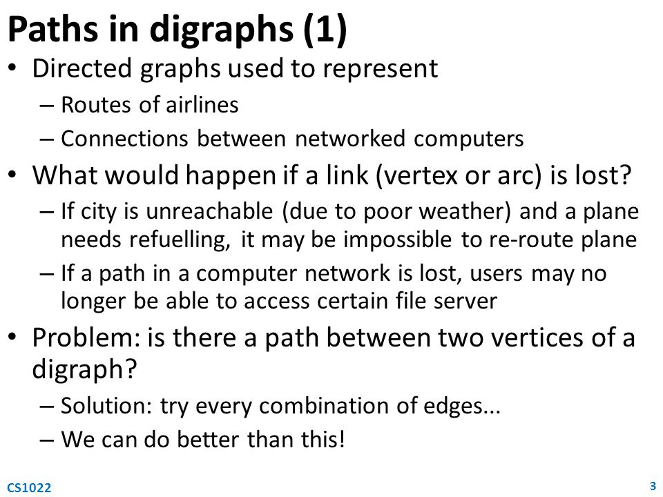 Paths in digraphs (1) Directed graphs used to represent