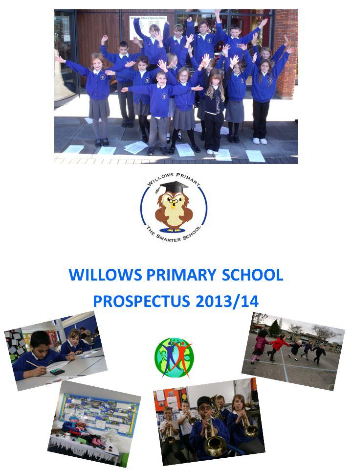 WILLOWS PRIMARY SCHOOL PROSPECTUS 2013/14