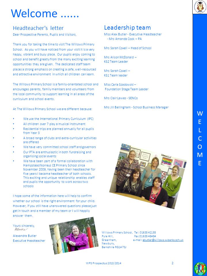 Welcome ...... Leadership team W E L C O M Headteacher's letter