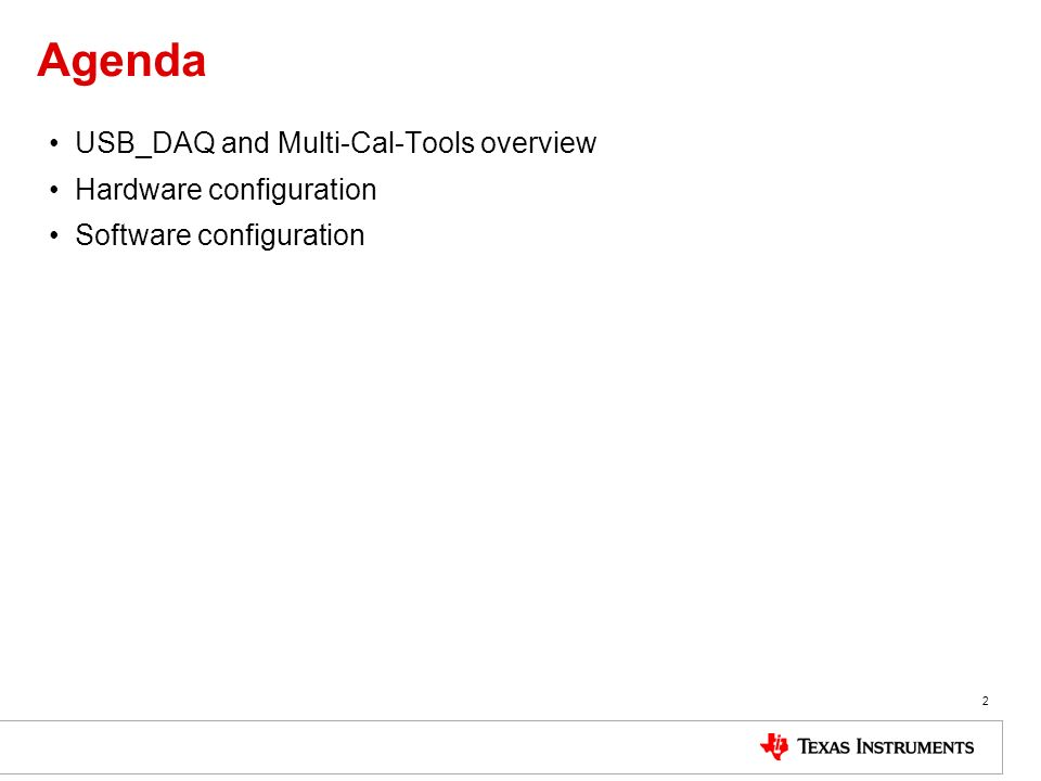 Agenda USB_DAQ and Multi-Cal-Tools overview Hardware configuration