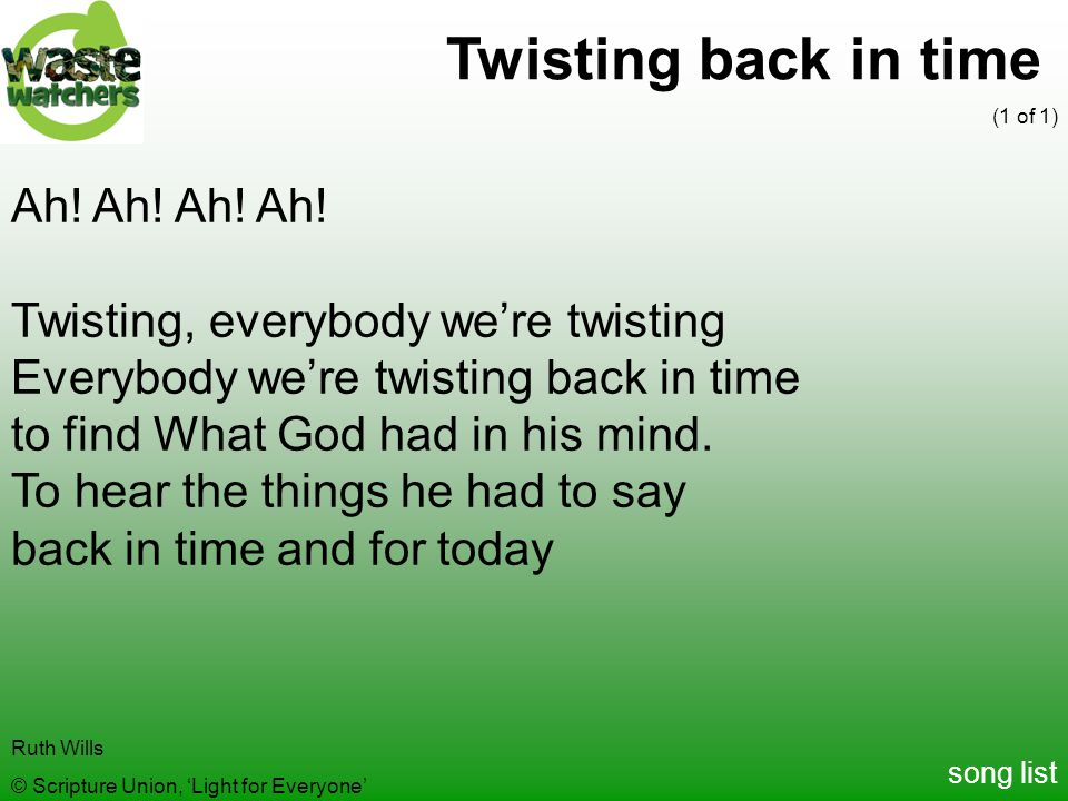 Twisting back in time Ah! Ah! Ah! Ah!