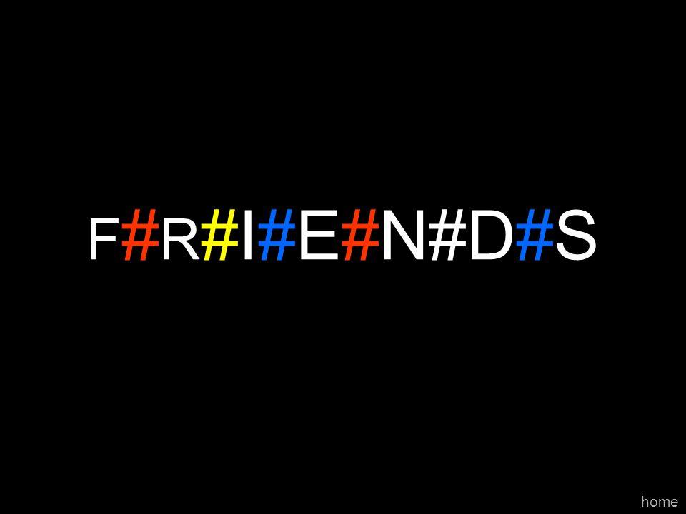 F#R#I#E#N#D#S home
