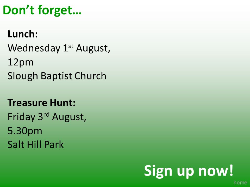 Sign up now! Don't forget… Lunch: Wednesday 1st August, 12pm