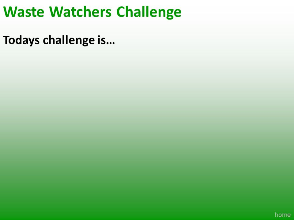 Waste Watchers Challenge
