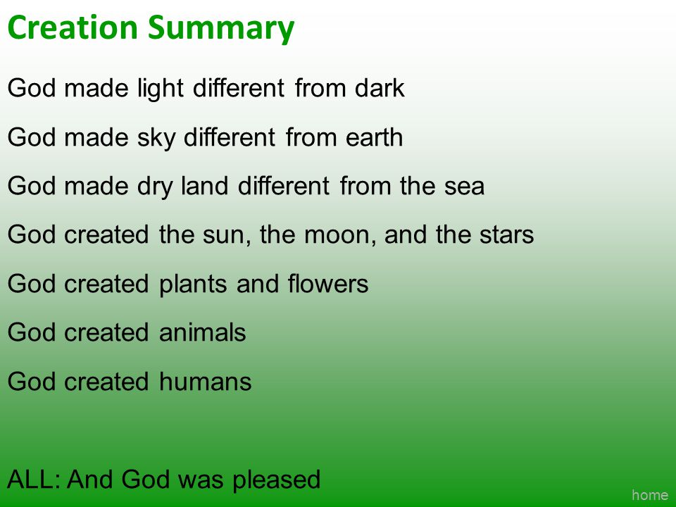 Creation Summary God made light different from dark