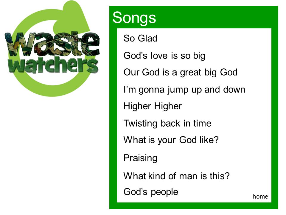 Songs So Glad God's love is so big Our God is a great big God