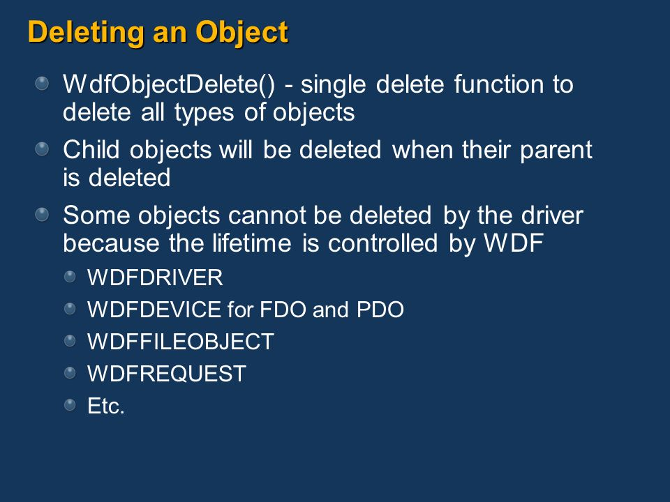 Deleting an Object WdfObjectDelete() - single delete function to delete all types of objects.