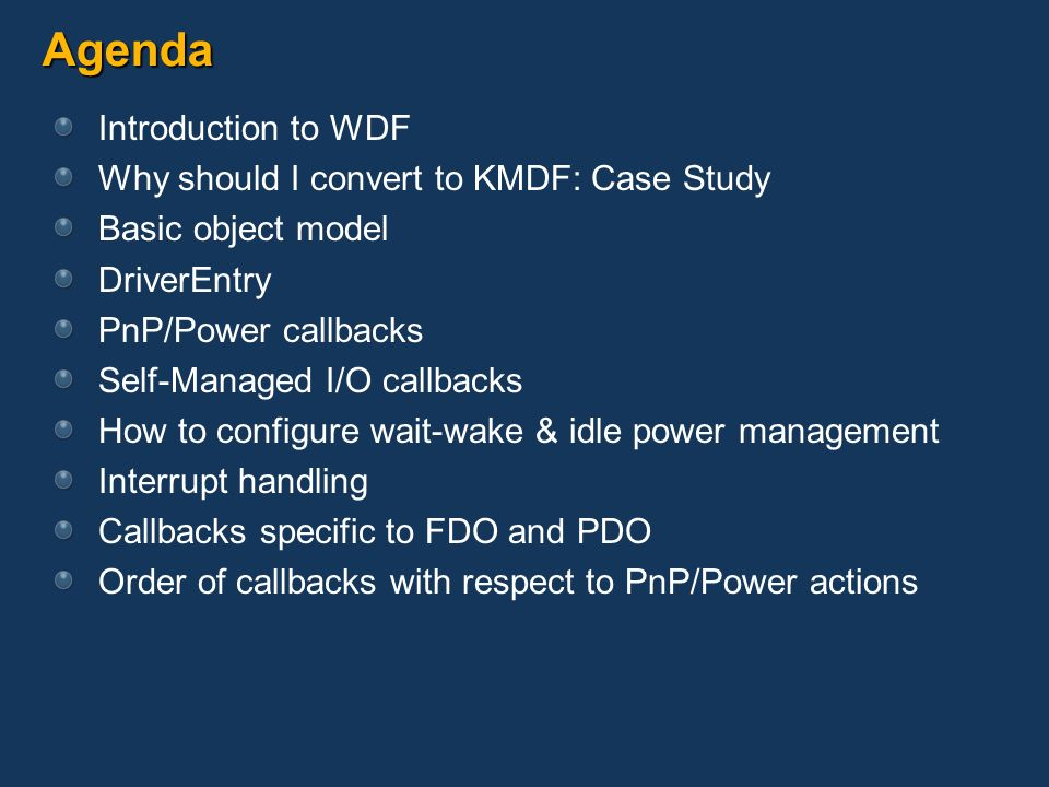 Agenda Introduction to WDF Why should I convert to KMDF: Case Study