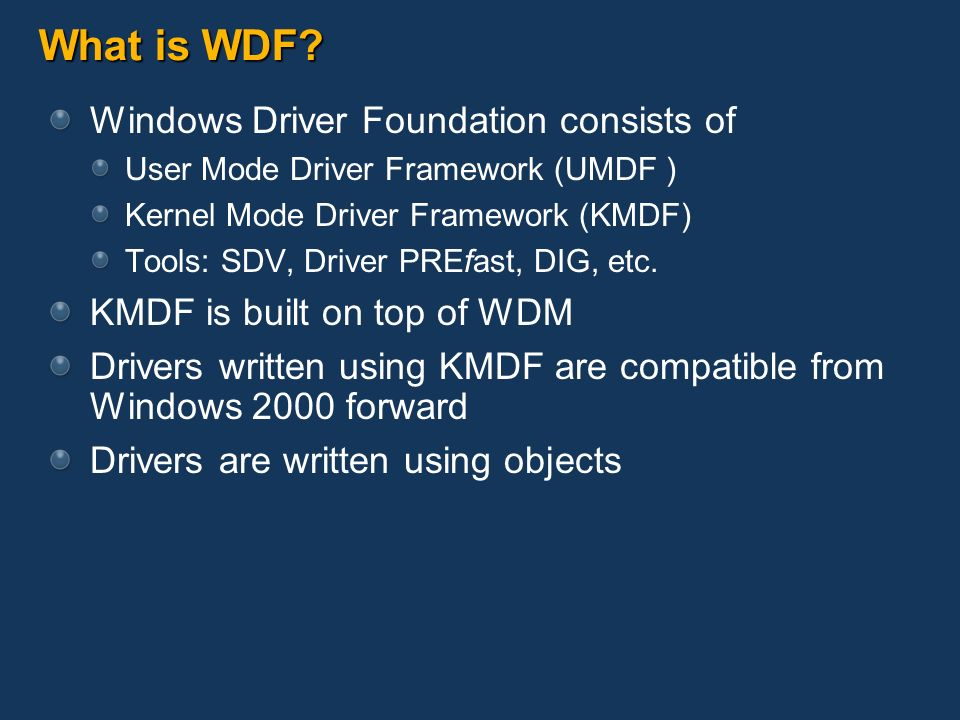 What is WDF Windows Driver Foundation consists of