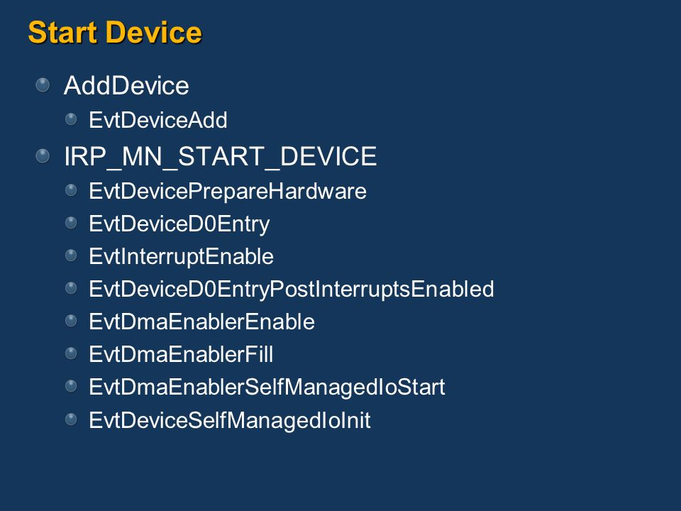 Start Device AddDevice IRP_MN_START_DEVICE EvtDeviceAdd