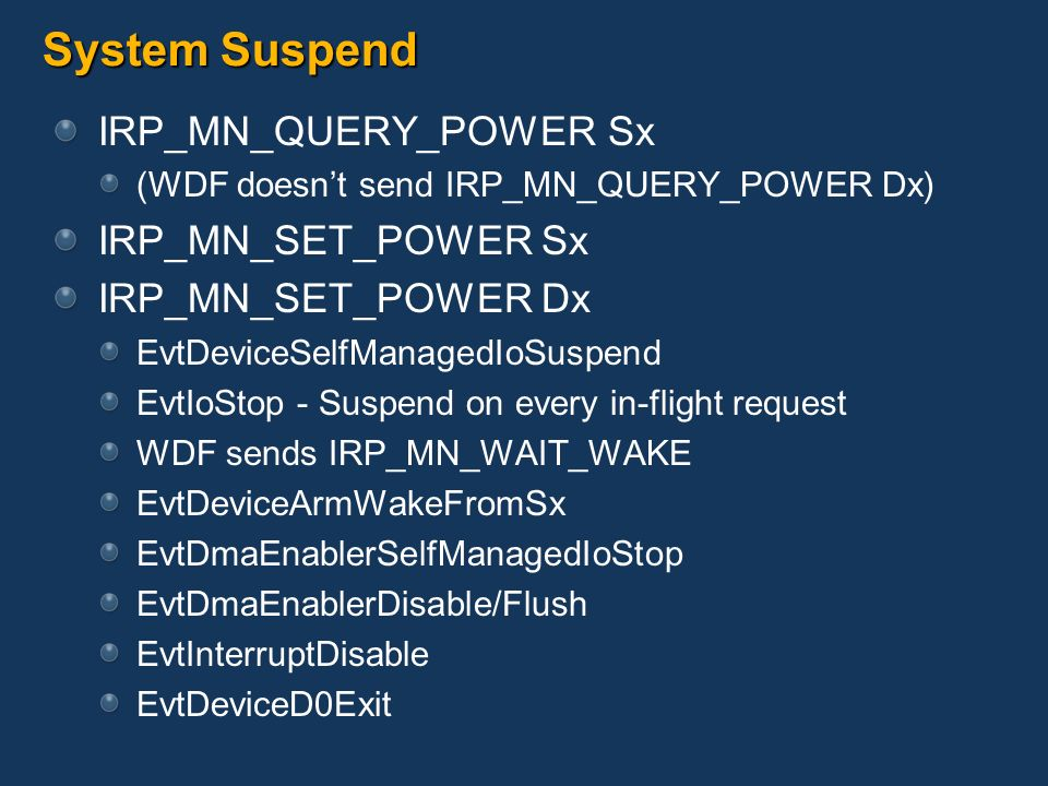 System Suspend IRP_MN_QUERY_POWER Sx IRP_MN_SET_POWER Sx