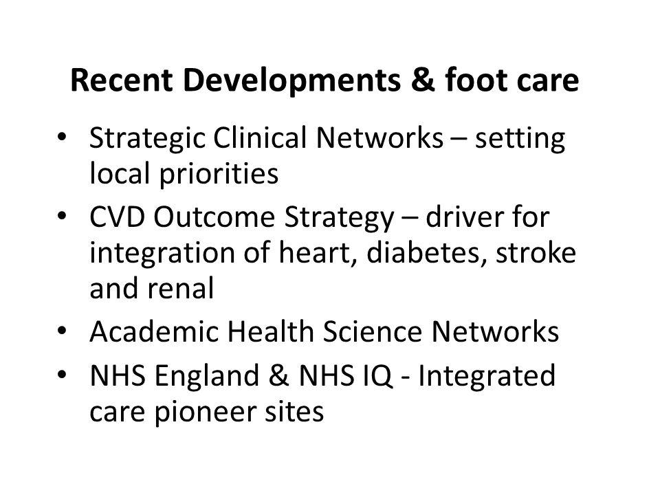 Recent Developments & foot care