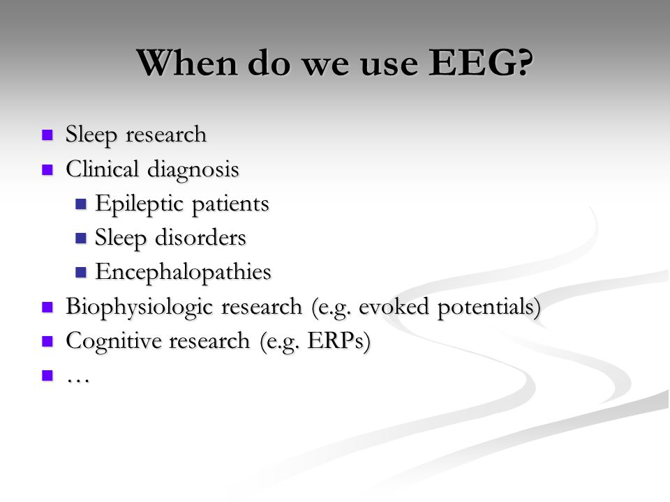 When do we use EEG Sleep research Clinical diagnosis