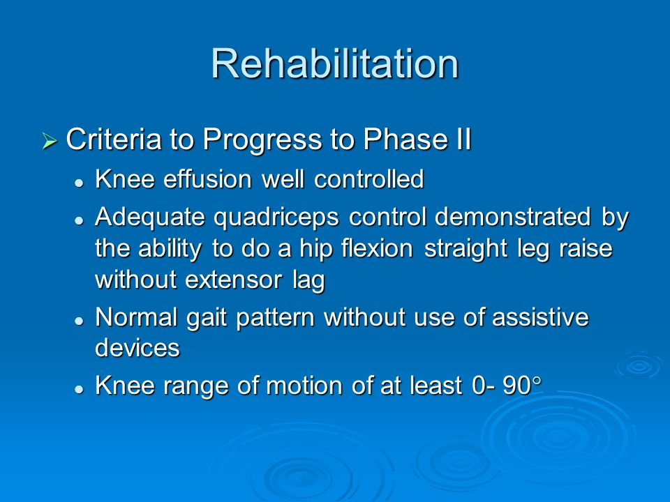 Rehabilitation Criteria to Progress to Phase II