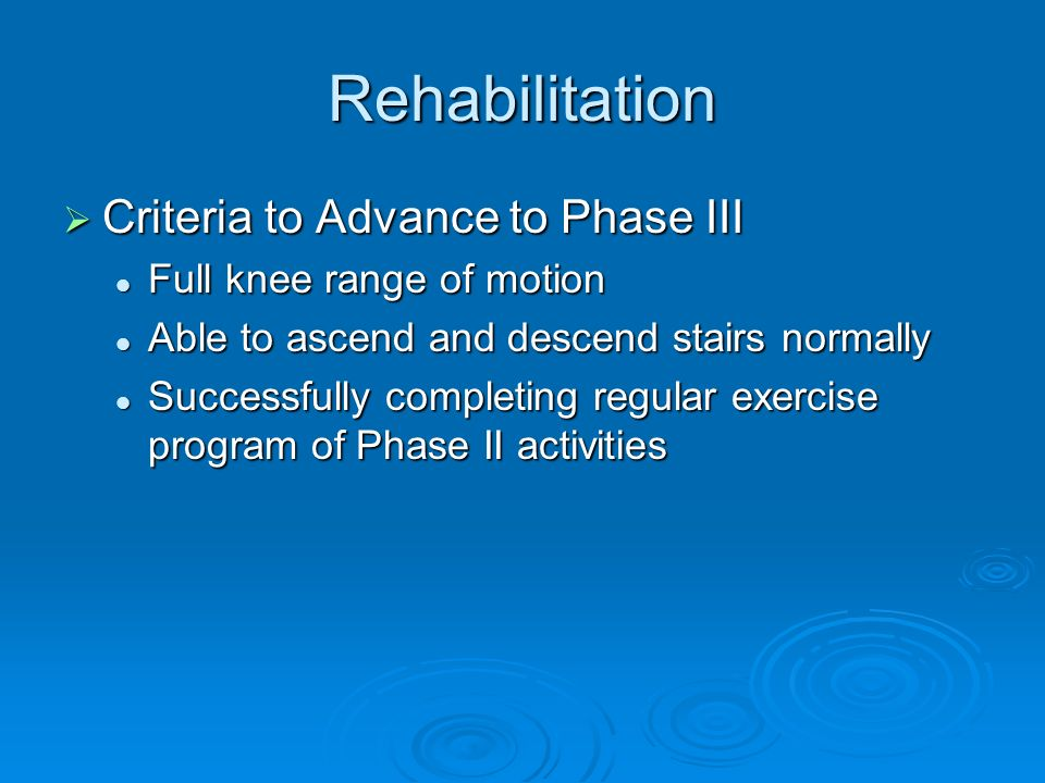 Rehabilitation Criteria to Advance to Phase III