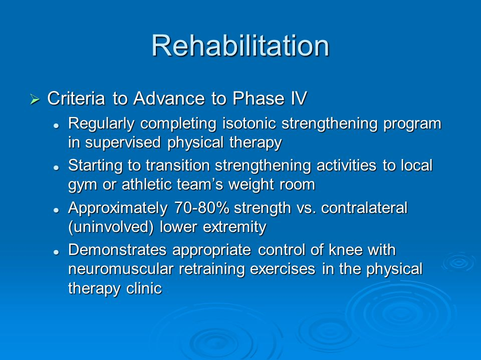 Rehabilitation Criteria to Advance to Phase IV