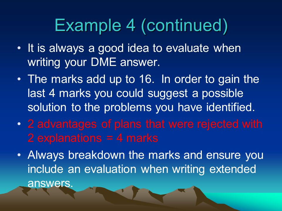 Example 4 (continued) It is always a good idea to evaluate when writing your DME answer.