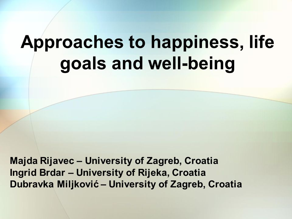 Approaches to happiness, life goals and well-being