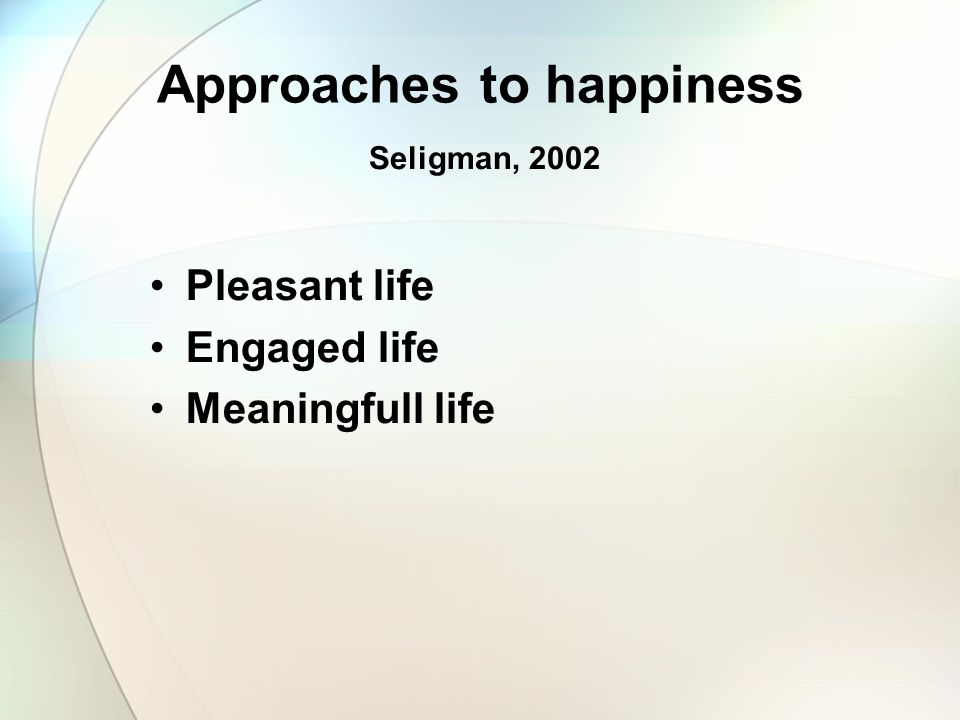 Approaches to happiness