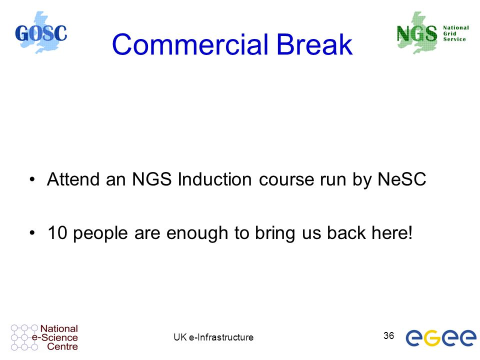 Commercial Break Attend an NGS Induction course run by NeSC