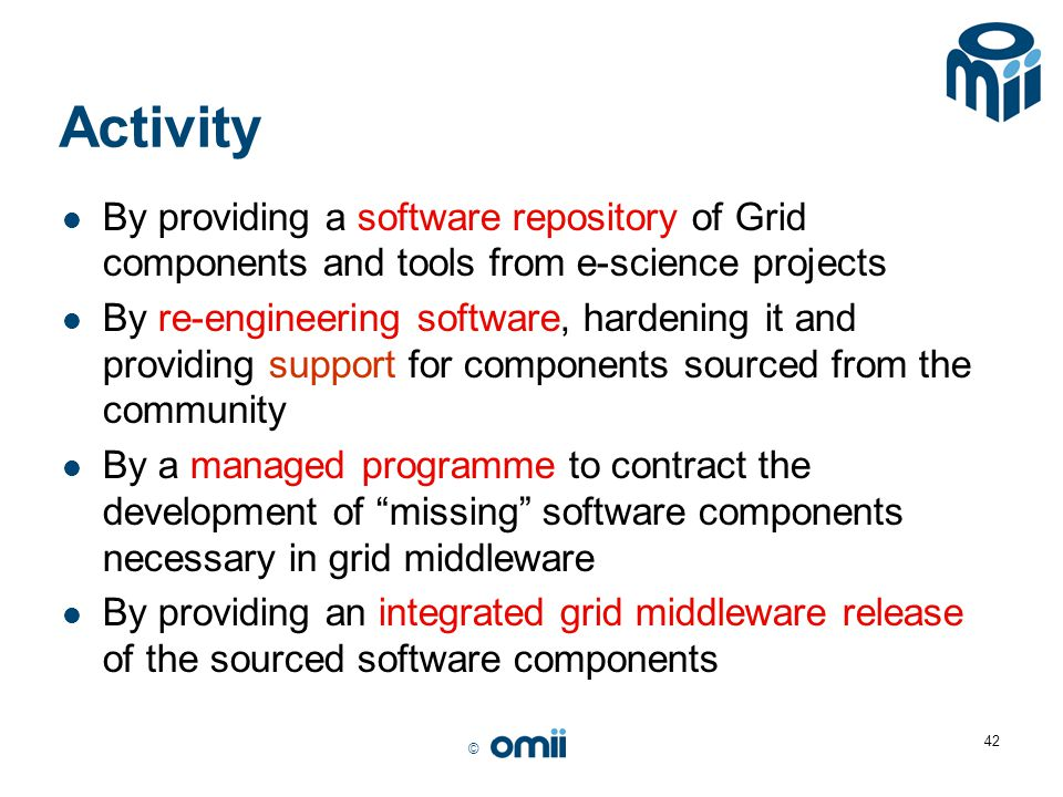 Activity By providing a software repository of Grid components and tools from e-science projects.