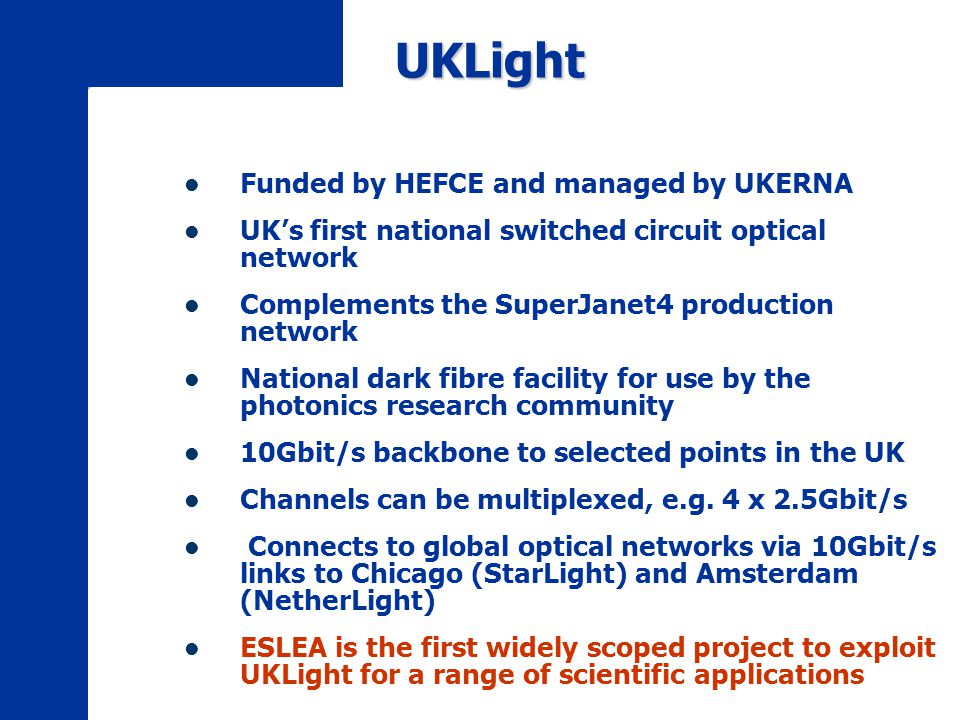 UKLight Funded by HEFCE and managed by UKERNA