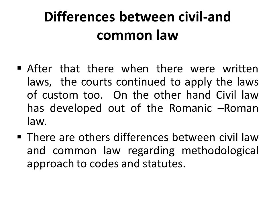 Differences between civil-and common law