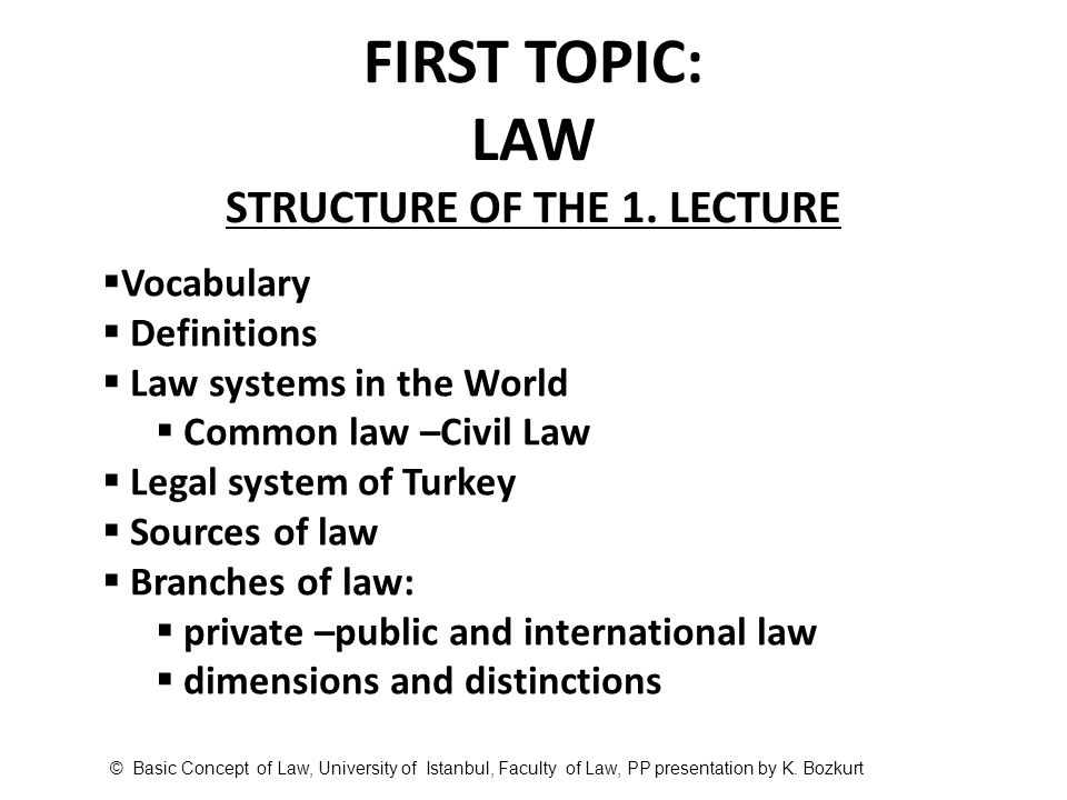 FIRST TOPIC: LAW STRUCTURE OF THE 1. LECTURE