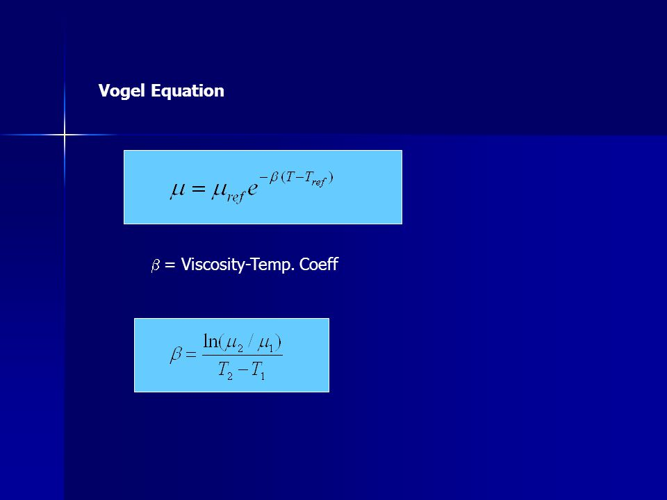 Vogel Equation b = Viscosity-Temp. Coeff