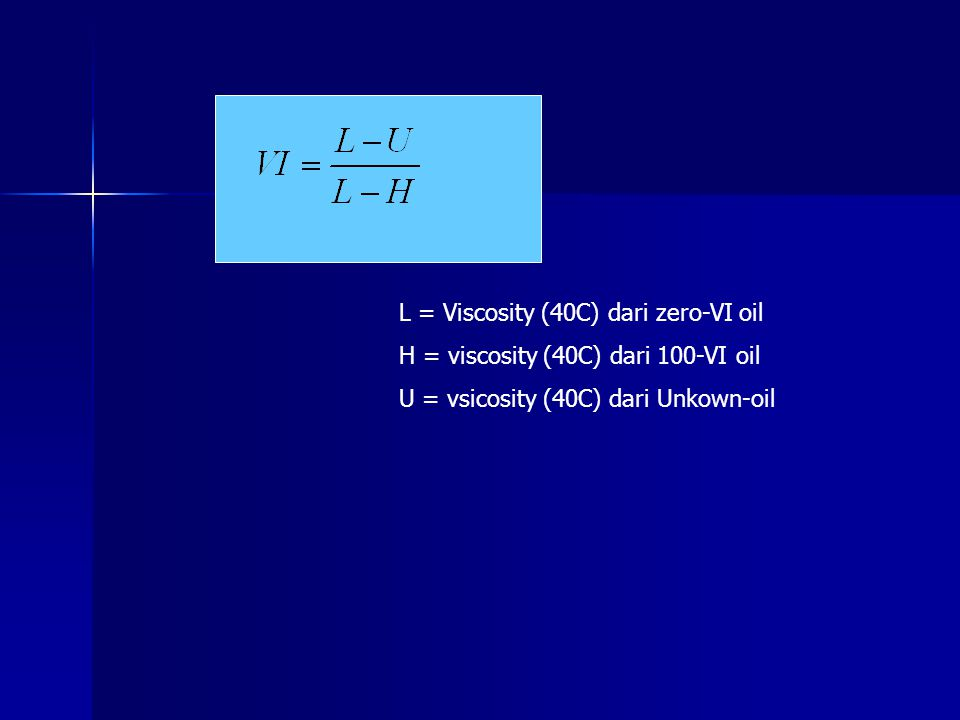 L = Viscosity (40C) dari zero-VI oil