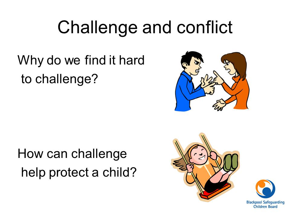 Challenge and conflict