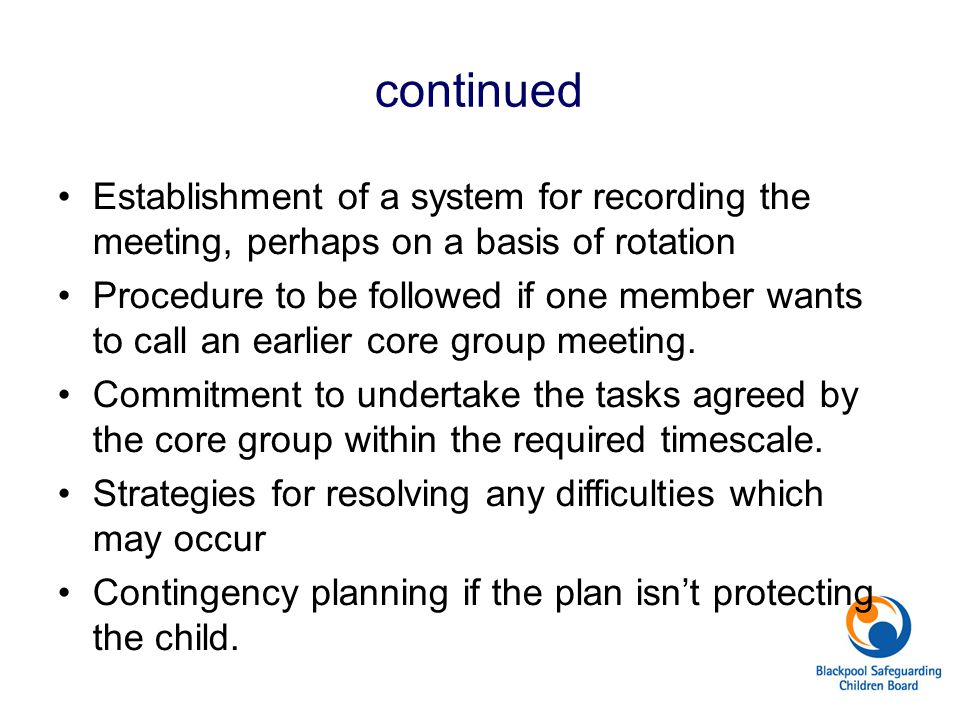 continued Establishment of a system for recording the meeting, perhaps on a basis of rotation.