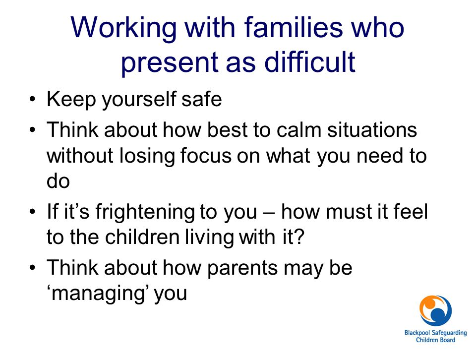 Working with families who present as difficult