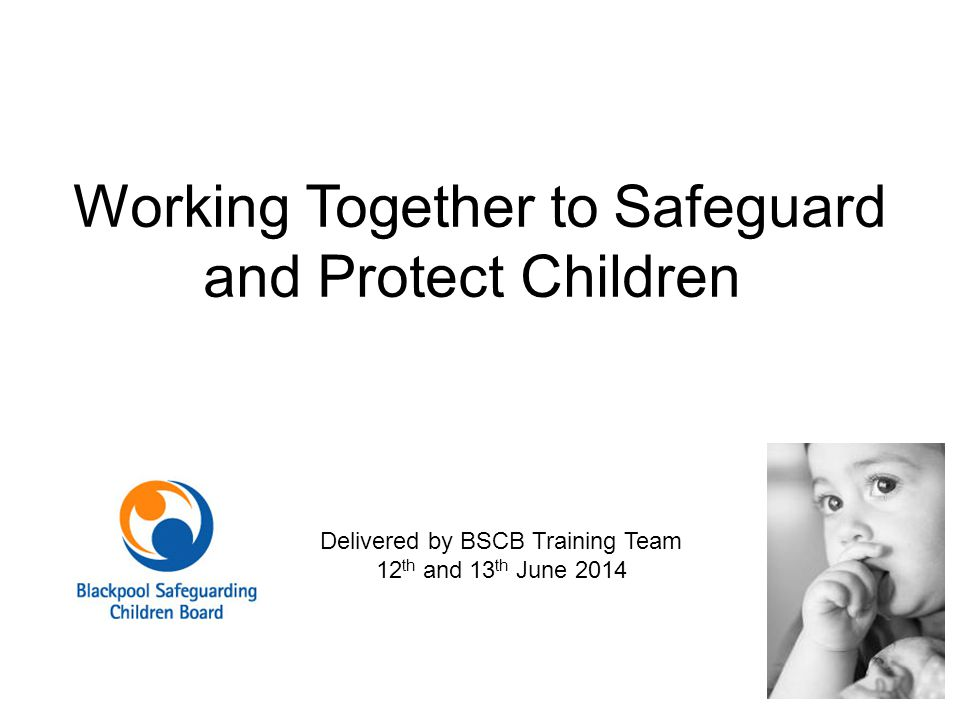 Working Together to Safeguard and Protect Children