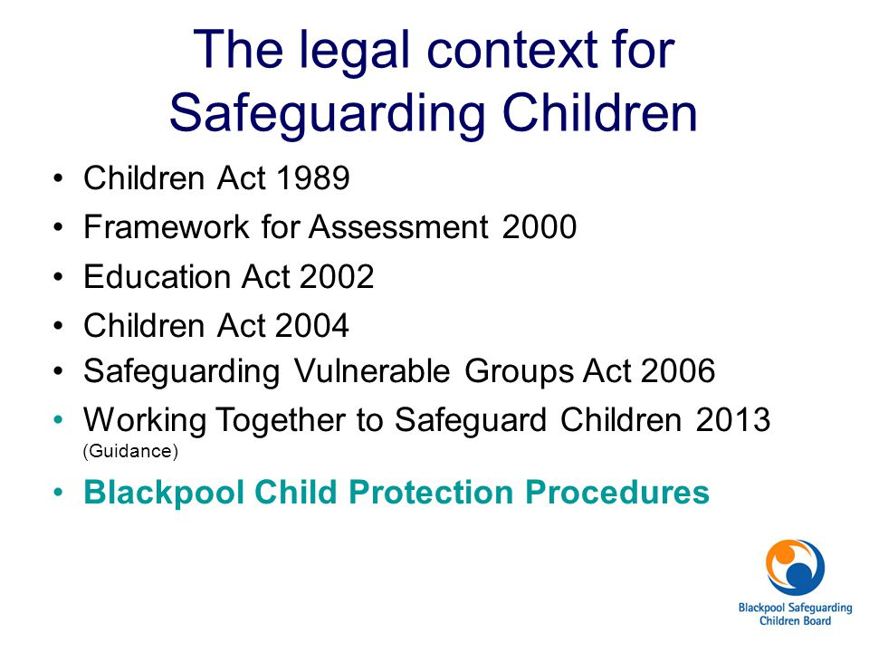 The legal context for Safeguarding Children
