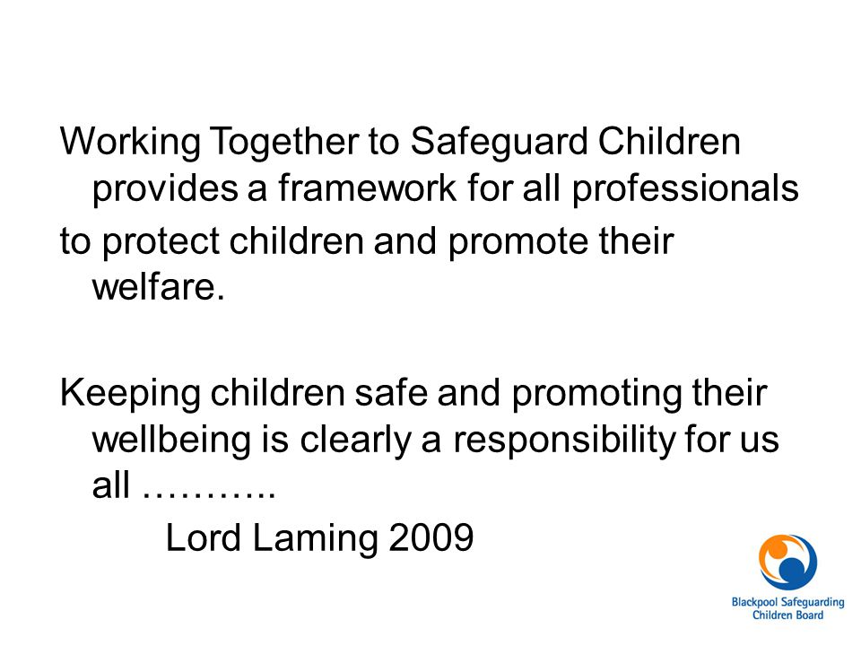 Working Together to Safeguard Children provides a framework for all professionals to protect children and promote their welfare.