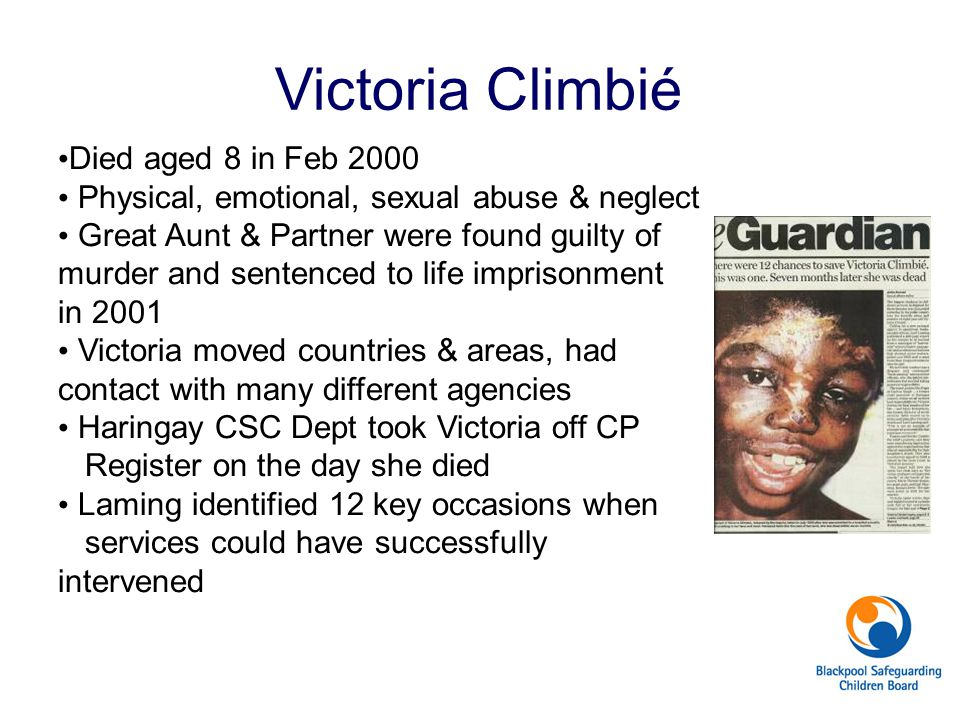Victoria Climbié Died aged 8 in Feb 2000