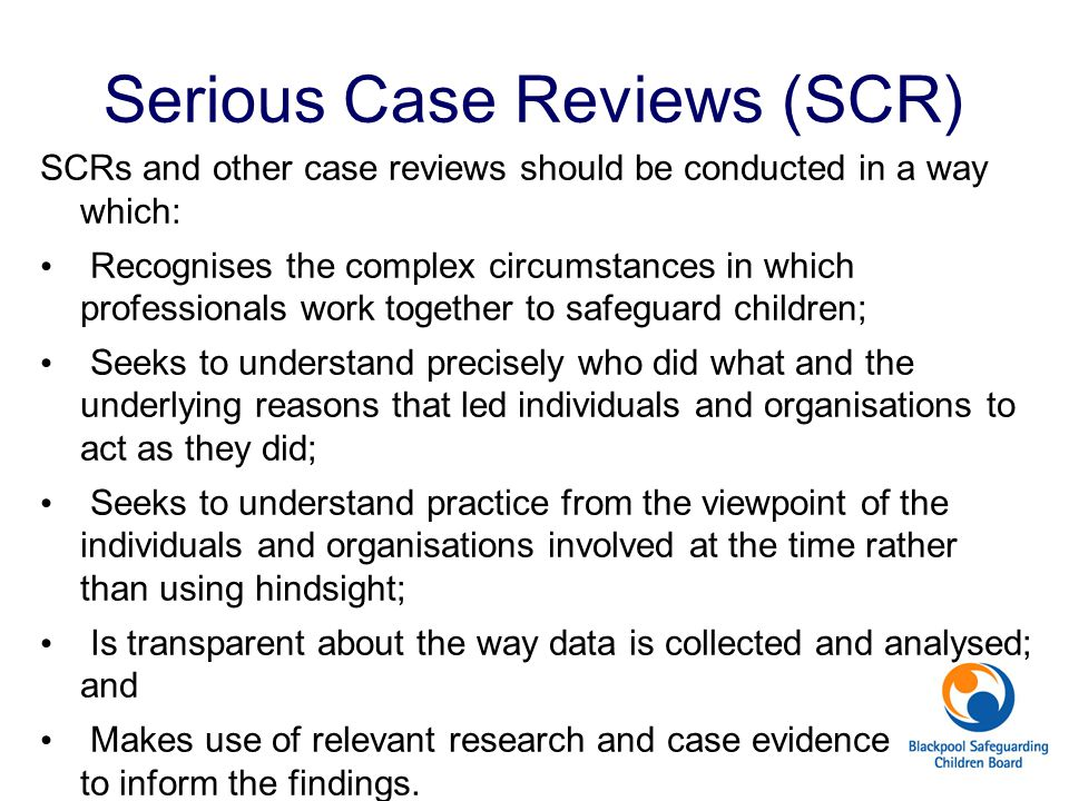 Serious Case Reviews (SCR)