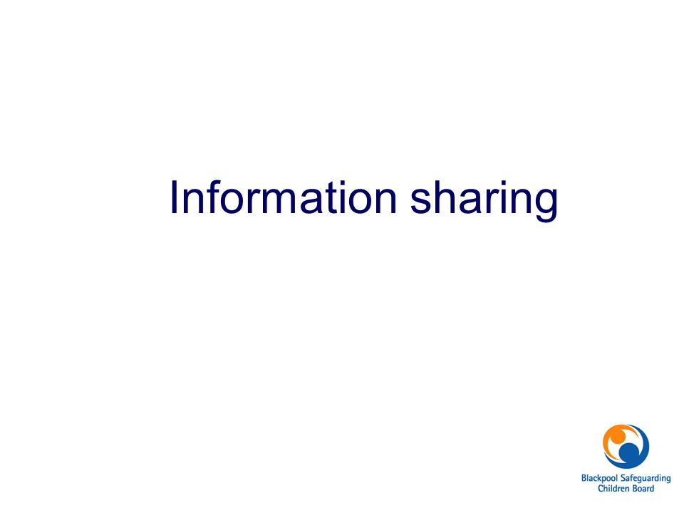 Information sharing Why do we hold back from sharing information