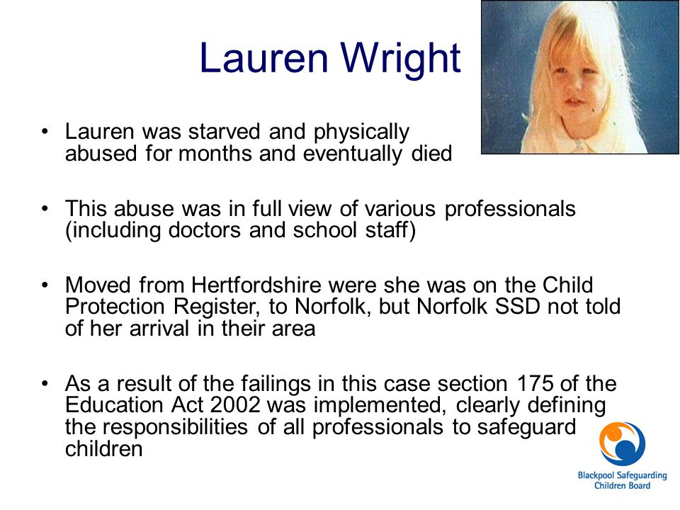 Lauren Wright Lauren was starved and physically abused for months and eventually died.
