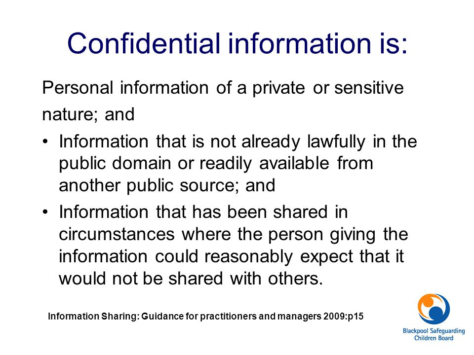 Confidential information is: